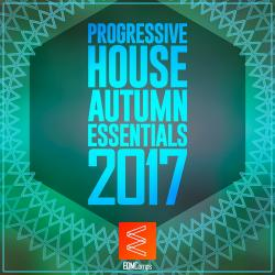 VA - Progressive House Autumn Essentials 2017