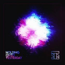 Stilz - Holding onto Yesterday