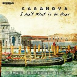 Casanova - I Don't Want To Be Alone