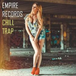 VA - Empire Records - Chill Trap