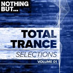 VA - Nothing But... Total Trance Selections, Vol. 01