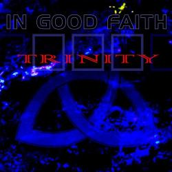 In Good Faith - Trinity