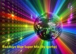 Bad Boys Blue - Super Mix