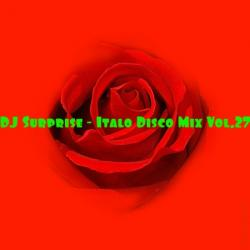 DJ Surprise - Italo Disco Mix Vol.27