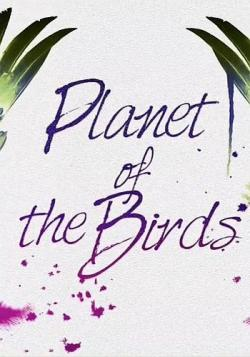 Планета птиц / Planet of the Birds VO