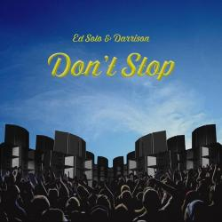 Ed Solo Darrison - Don't Stop