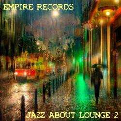 VA - Empire Records - Jazz About Lounge 2