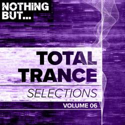 VA - Nothing But... Total Trance Selections, Vol. 06