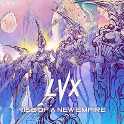 LVX - Rise Of A New Empire