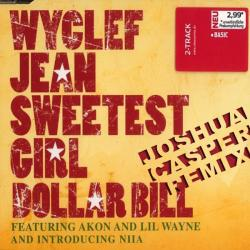 Wyclef Jean ft. Akon and Lil Wayne - Sweetest Girl