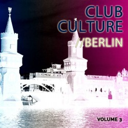 VA - Club Culture - Berlin, Vol. 1