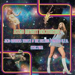 Acid Mothers Temple The Melting Paraiso U.F.O. - Feat. Pika Astro Infinity Discotheque