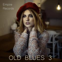 VA - Old Blues 3 [Empire Records]