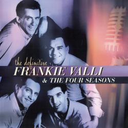 Frankie Valli The Four Seasons - The Definitive Frankie Valli The Four Seasons