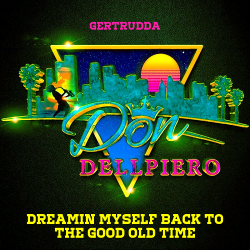 Don Dellpiero - Dreamin Myself Back To The Good Old Time