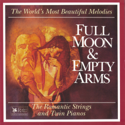 The Romantic Strings and Twin Pianos - Full Moon Empty Arms / The World's Most Beautiful Melodies