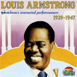 Louis Armstrong - Satchmo's Immortal Performances (1929-1947)