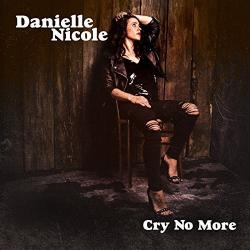 Danielle Nicole - Cry No More [24 bit 96 khz]