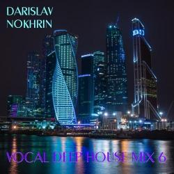 Darislav Nokhrin - Vocal Deep House Mix 6
