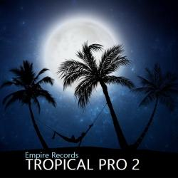 VA - Tropical Pro 2 [Empire Records]