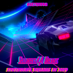 Sellorekt/LA Dreams - Synthwave Dreams In 2019