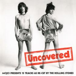 VA - Uncovered (Mojo Presents 15 Tracks As Re-Cut By The Rolling Stones)