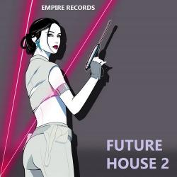 VA - Future House 2 [Empire Records]