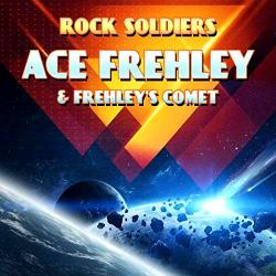 Ace Frehley Frehley's Comet - Rock Soldiers