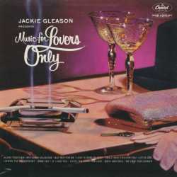Jackie Gleason - Music For Lovers Only