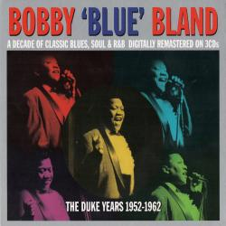 Bobby 'Blue' Bland - The Duke Years 1952-1962