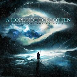 A Hope Not Forgotten -Two Years and Counting [EP]